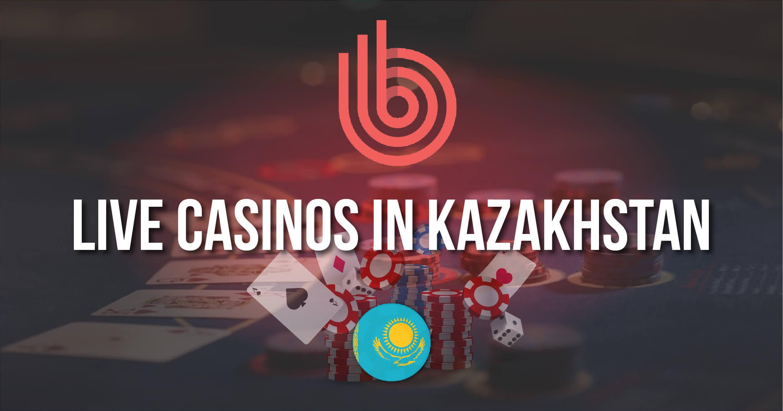 Best Live Casinos In Kazakhstan