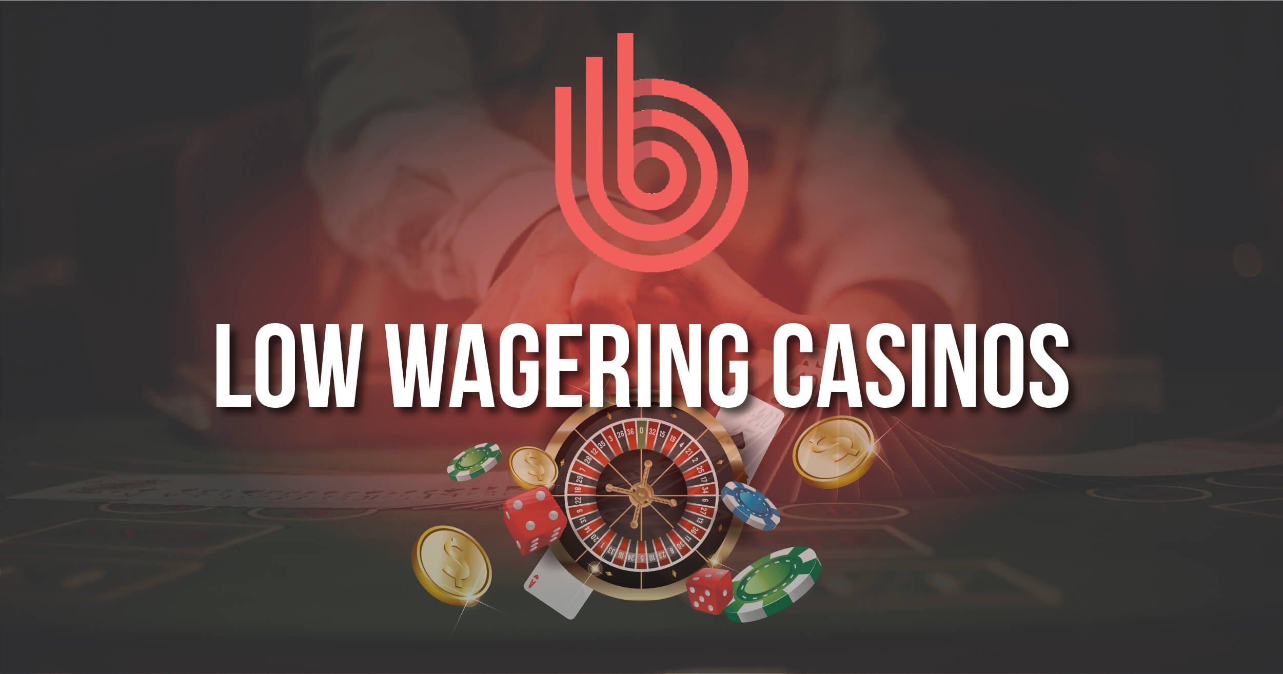 Best Low Wagering Casinos