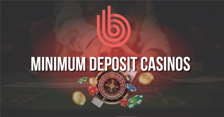 Best Minimum Deposit Casinos