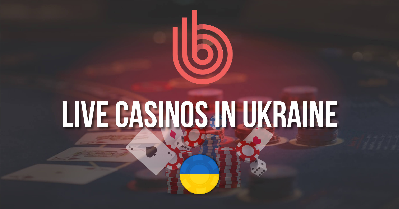 Best Live Casinos In Ukraine