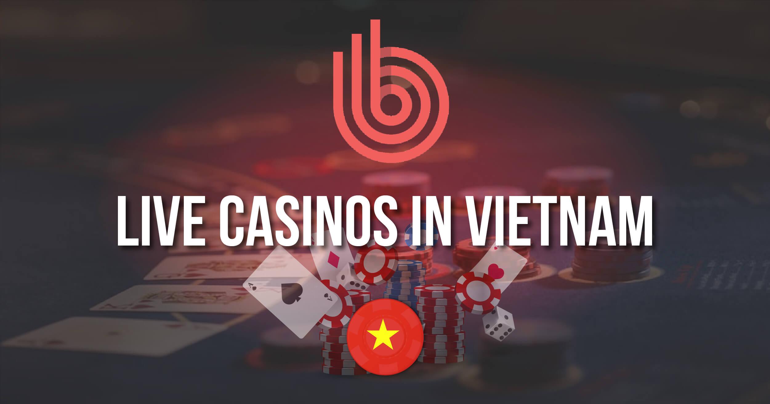 Best Live Casinos In Vietnam