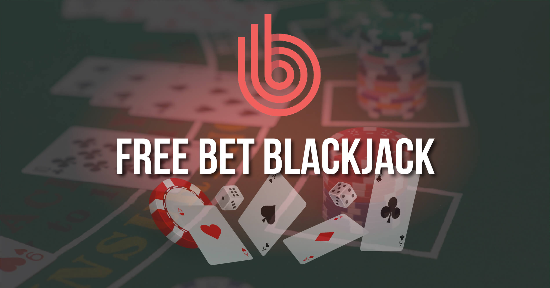 Free Bet Blackjack Review