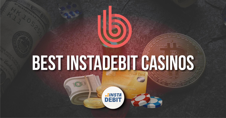 Best Instadebit Casinos