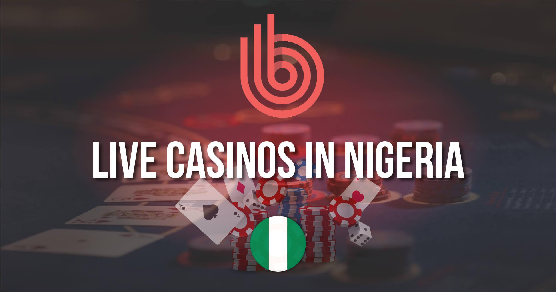 Best Live Casinos In Nigeria
