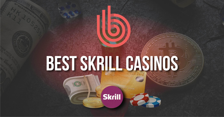 Best Skrill Casinos